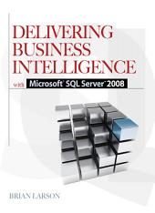Delivering Business Intelligence with Microsoft SQL Server 2008: Edition 2