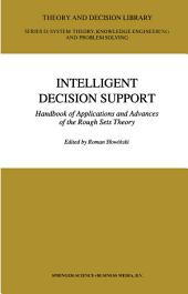 Intelligent Decision Support: Handbook of Applications and Advances of the Rough Sets Theory