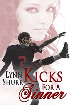 Kicks for a Sinner