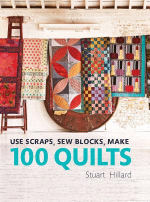 Use Scraps  Sew Blocks  Make 100 Quilts