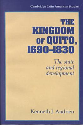 The Kingdom of Quito  1690 1830