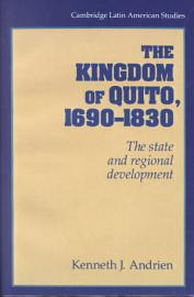 The Kingdom Of Quito  1690 1830