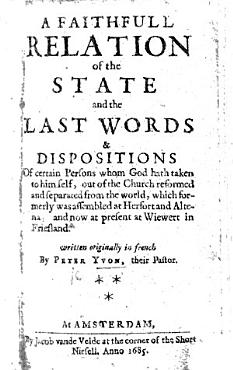 A faithful relation of the state and the last words     of certain persons whom God hath taken to himself  out of the Church     which formerly was assembled at Herfort and Altena     Written originally in French  etc PDF