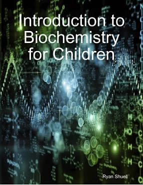 Introduction to Biochemistry for Children PDF