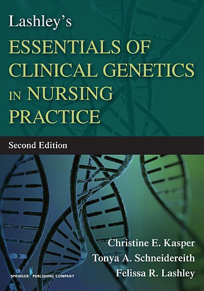 Lashley s Essentials of Clinical Genetics in Nursing Practice  Second Edition PDF