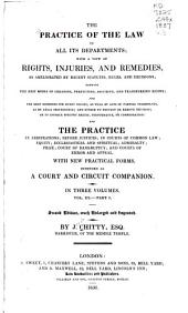 The Practice of the Law in All Its Principal Departments: With a View of Rights, Injuries, and Remedies and Comprising the Practice in Arbitrations, Before Justices, in Courts of Common Law, Equity, Ecclesiastical and Spiritual, Admiralty, Bankruptcy, Insolvency, and Courts of Error and Appeal : with New Practical Forms. --i].