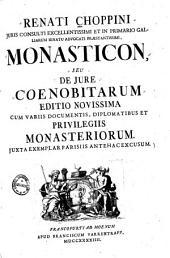 Monasticon seu de iure Coenobitarum: cum variis documentis, diplomatibus et privilegiis monasteriorum ; iuxta exemplar Parisiis antehac excusum