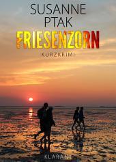 Friesenzorn. Kurz - Ostfrieslandkrimi.