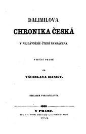 Dalimilova chronika česká: v nejdávnější čtení navrácena. Bound with Rukopis Kralodvorský, i Zelenohorský