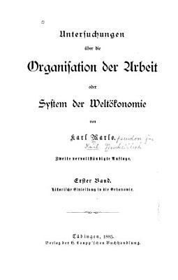 Untersuchungen   ber die Organisation der Arbeit  Bd  Historische Einleitung in die Oekonomie  1885 PDF