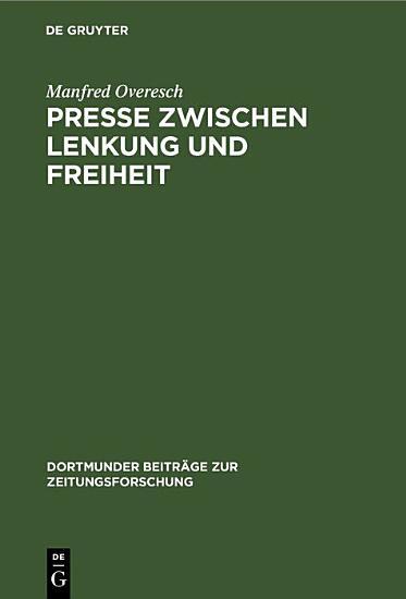 Presse zwischen Lenkung und Freiheit PDF