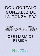 Don Gonzalo Gonzalez de la gonzalera