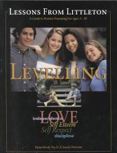 Lessons from Littleton: Levelling - A Guide to Positive Parenting