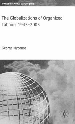 The Globalizations of Organized Labour PDF