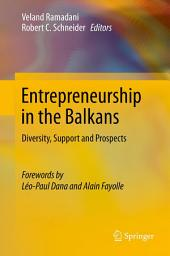 Entrepreneurship in the Balkans: Diversity, Support and Prospects