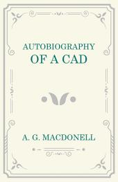 Autobiography of a Cad