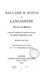Ballads & songs of Lancashire ancient and modern, ed. by J. Harland. Corrected by T.T. Wilkinson