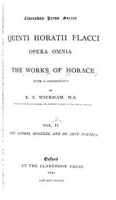 Quinti Horati Flacci opera omnia: The satires, epistles, and De arte poetica. 1891
