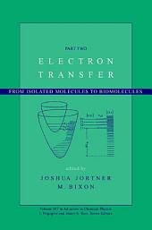 Electron Transfer: From Isolated Molecules to Biomolecules, Part 2