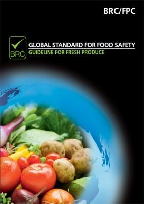 Global Standard for Food Safety - Guideline for Fresh Produce