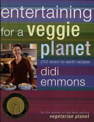 Entertaining For A Veggie Planet Book PDF