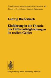 Einführung in die Theorie der Differentialgleichungen im Reellen Gebiet