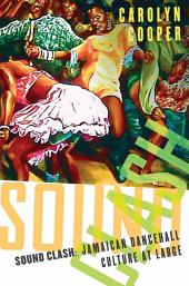 Sound Clash: Jamaican Dancehall Culture at Large