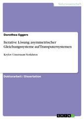 Iterative Lösung asymmetrischer Gleichungssysteme auf Transputersystemen: Krylov Unterraum Verfahren