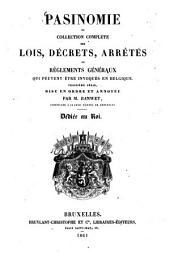 Pasinomie, ou Collection complète des lois, décrets, arrêtés et règlements généraux qui peuvent être invoqués en Belgique: Volume31