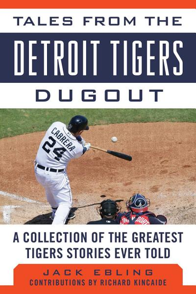 Tales from the Detroit Tigers Dugout PDF
