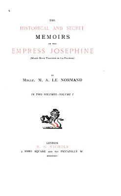 Historical and Secret Memoirs of the Empress Jos  phine PDF