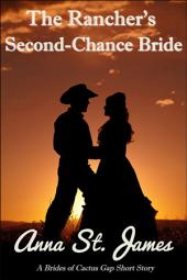 The Rancher's Second-Chance Bride: A Historical Western Short Story