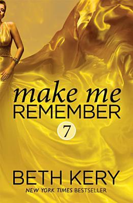 Make Me Remember  Make Me  Part Seven