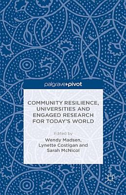 Community Resilience, Universities and Engaged Research for Today's World