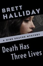 Death Has Three Lives