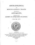 Archaeologia: Or Miscellaneous Tracts Relating to Antiquity
