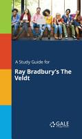 A Study Guide for Ray Bradbury s The Veldt PDF