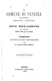Il comune di Venezia nei trienni 1860-61-61--1863-64-65: due relazioni del podestà conte Pier Luigi Bembo : considerazioni economico-igienico-amministrative