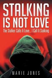 Stalking Is Not Love Book PDF