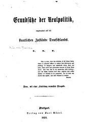 Grundsätze der Realpolitik: ausgewendet auf die staatlichen Zustände Deutschlands, Teil 1