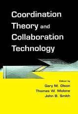 Coordination Theory and Collaboration Technology PDF