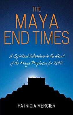 The Maya End Times PDF