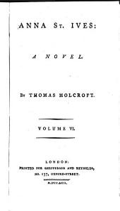 Anna St. Ives. a Novel: Volume 6