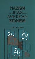 Nazism  The Jews and American Zionism  1933 1948 PDF