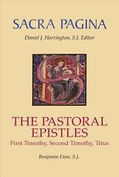 The Pastoral Epistles: First Timothy, Second Timothy, Titus