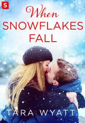 When Snowflakes Fall: A Grayson Novella