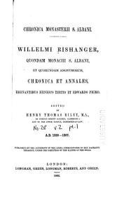 Willelmi Rishanger, quondam monachi S. Albani, et quorundam anonymorum, Chronica et Annales, regnantibus Henrico Tertio et Edwardo Primo: Part 1