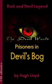 Prisoners in Devil's Bog: The Devil World