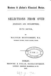 Selections from Ovid, elegiacs and hexameters, with notes by M. Montgomrey