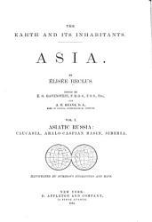 The Earth And Its Inhabitants Asiatic Russia Caucasia Aralo Caspian Basin Siberia Book PDF